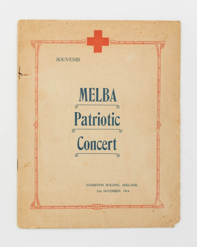 Souvenir. Melba Patriotic Concert. Exhibition Building, Adelaide, 21st November, 1914 [cover title]. Dame Nellie MELBA.