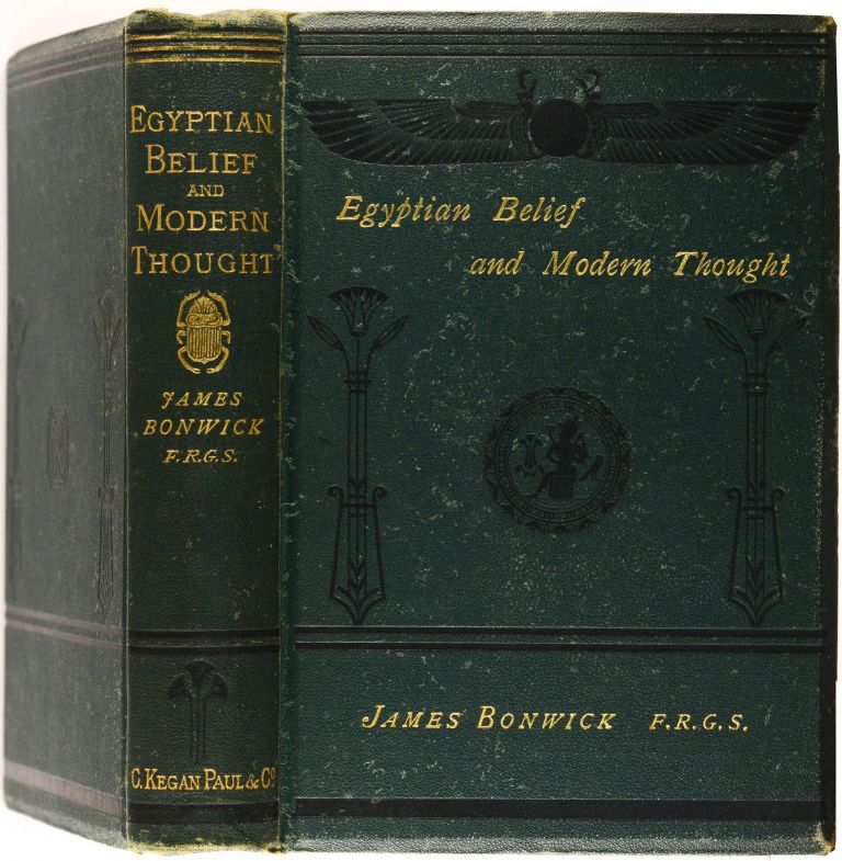 Egyptian Belief and Modern Thought. James BONWICK.