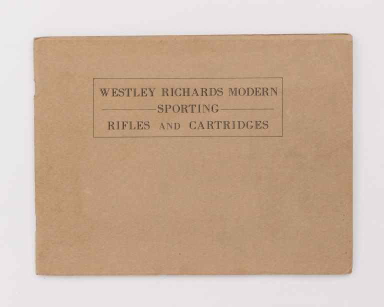 Westley Richards Modern Sporting Rifles and Cartridges [cover title]. Trade Catalogue.