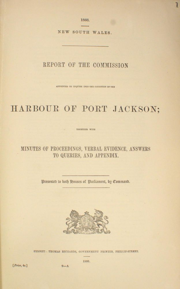 Report of the Commission appointed to inquire into the Condition of the Harbour of Port Jackson; together with the Minutes of Proceedings, Verbal Evidence, Answers to Queries, and Appendix. Port Jackson.