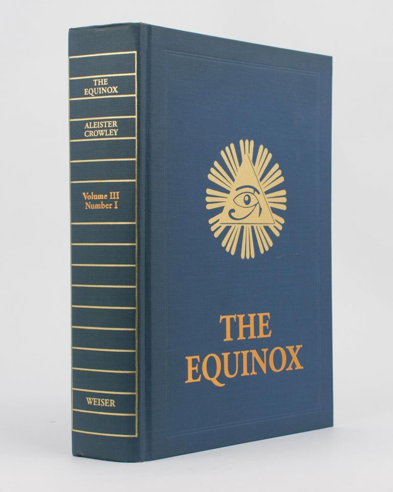 The Equinox.. The Official Organ of the O.T.O. The Review of Scientific Illuminism. The Method of Science; the Aim of Religion. Volume III, Number I. Aleister CROWLEY.