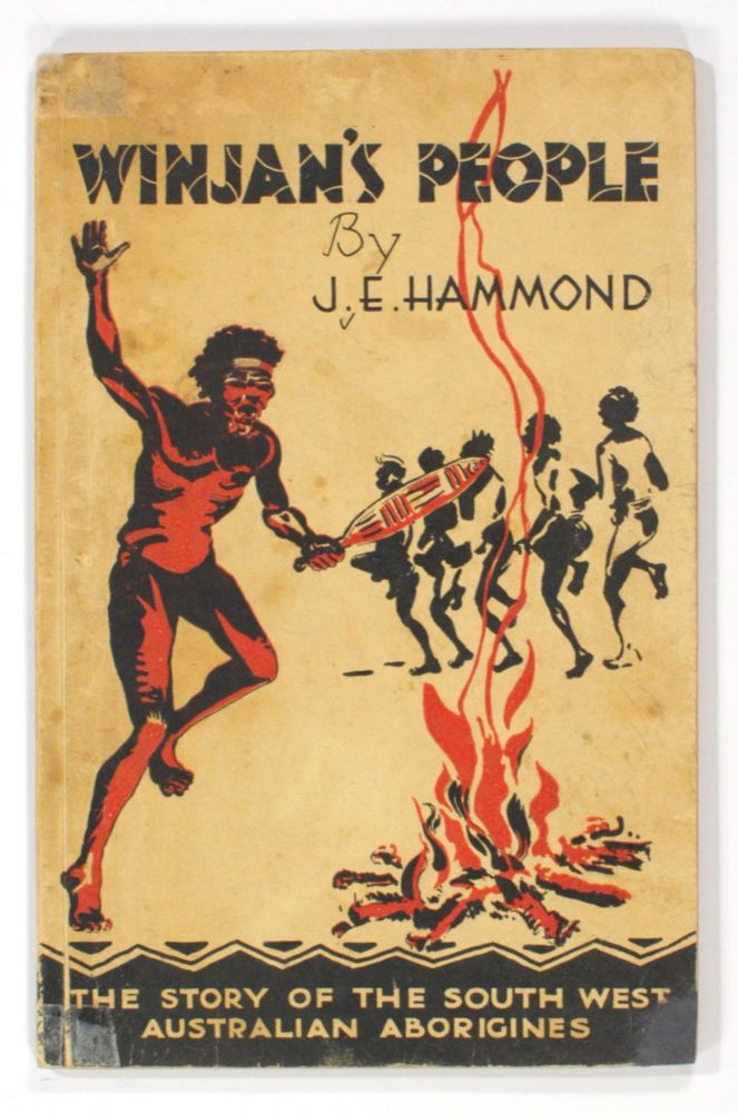 Winjan's People. The Story of the South West Australian Aborigines. Edited by Paul Hasluck. J. E. HAMMOND.