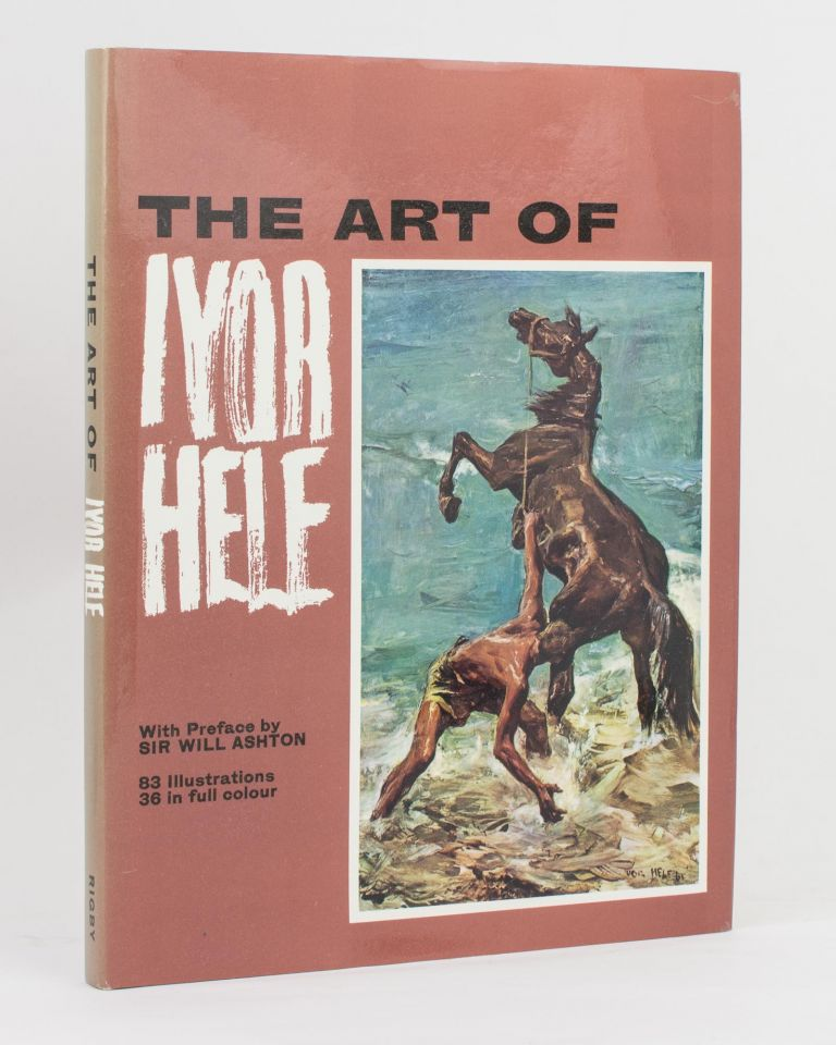 The Art of Ivor Hele. With Preface by Sir Will Ashton [and Biographical Note by V.M. Branson]. Ivor HELE.