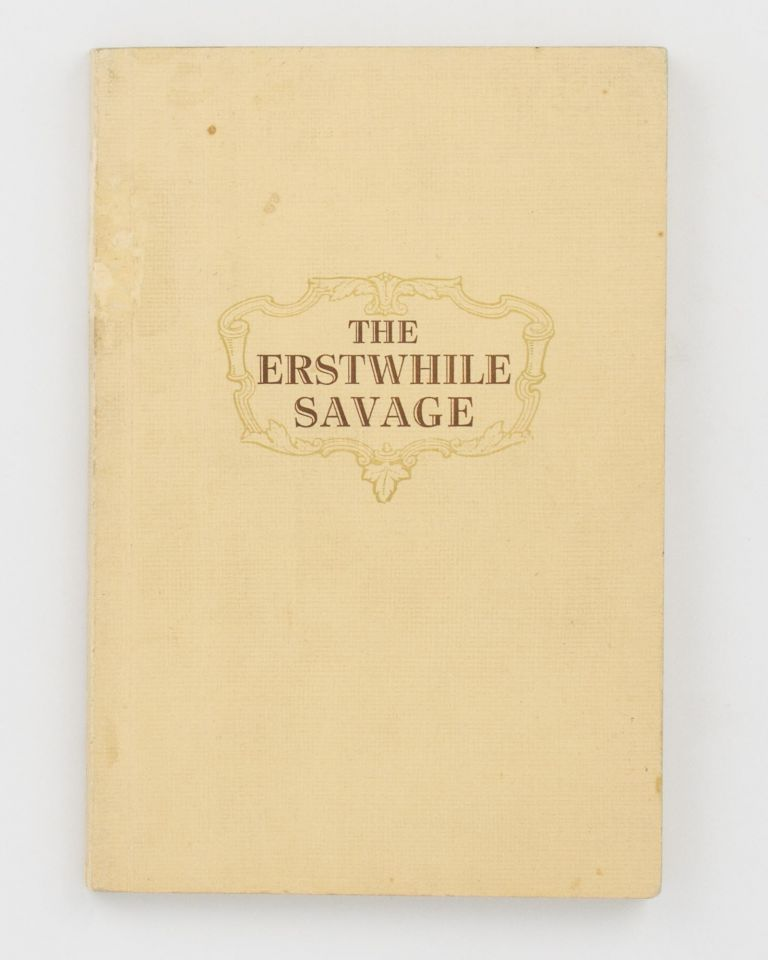 The Erstwhile Savage [cover title]. An Account of the Life of Ligeremaluoga (Osea). An Autobiography translated by Ella Collins. Osea LIGEREMALUOGA.