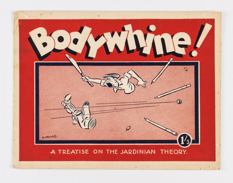 Bodywhine. A Treatise on the Jardinian Theory. Cartoons by R.W. Blundell. Cricket, V. M. BRANSON.