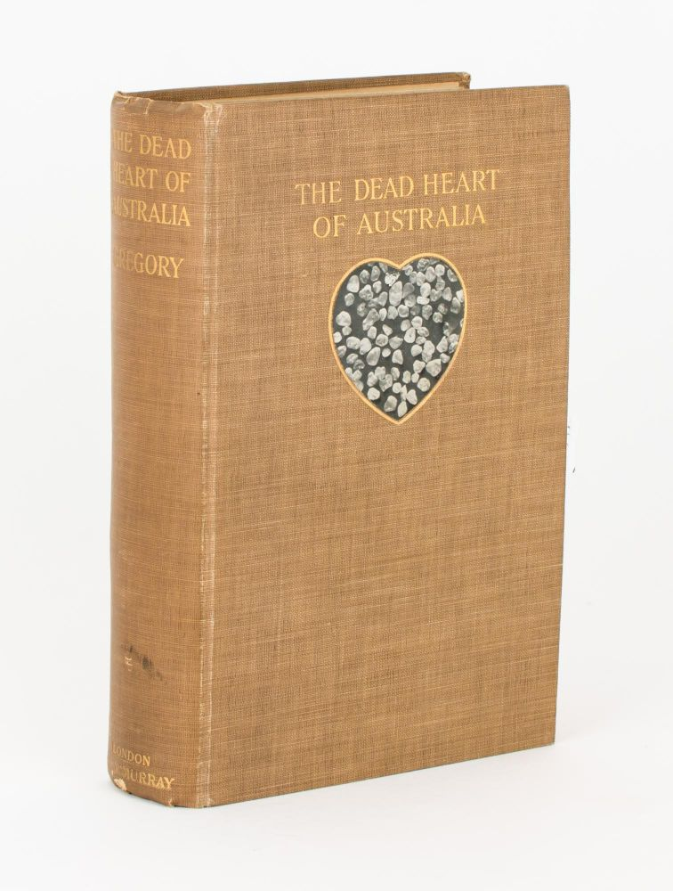 The Dead Heart of Australia. A Journey around Lake Eyre in the Summer of 1901-1902, with Some Account of the Lake Eyre Basin and the Flowing Wells of Central Australia. J. W. GREGORY.
