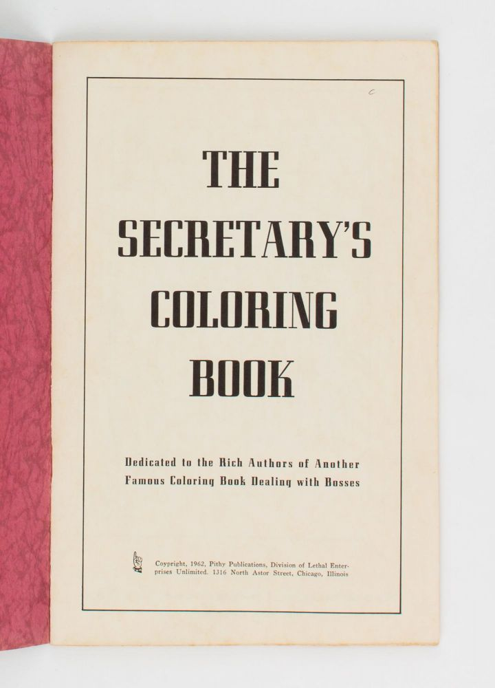 The Secretary's Coloring Book. Dedicated to the Rich Authors of Another Famous Coloring Book dealing with Bosses