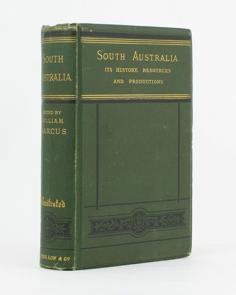 South Australia. Its History, Resources, and Productions. William HARCUS.