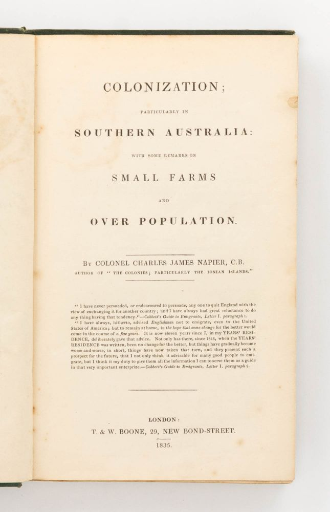Colonization, particularly in Southern Australia. With Some Remarks on Small Farms and Over-population. Colonel Charles James NAPIER.