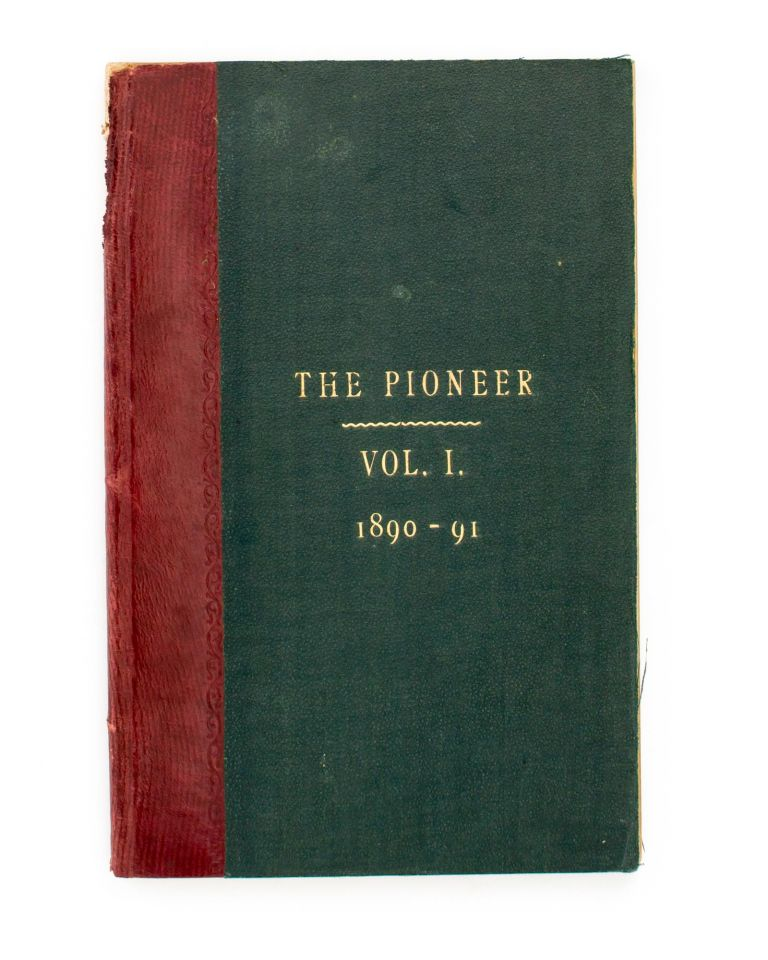 'The Pioneer'. Land and Labor Library of Australasia. Volume 1, Number 1, November 1890 to Volume 1, Number 12, April 1891. 'The Pioneer'.