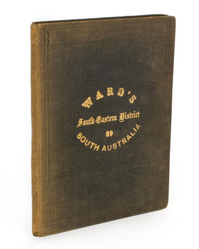 The South-Eastern District of South Australia. Its Resources and  Requirements | Ebenezer WARD | First Edition