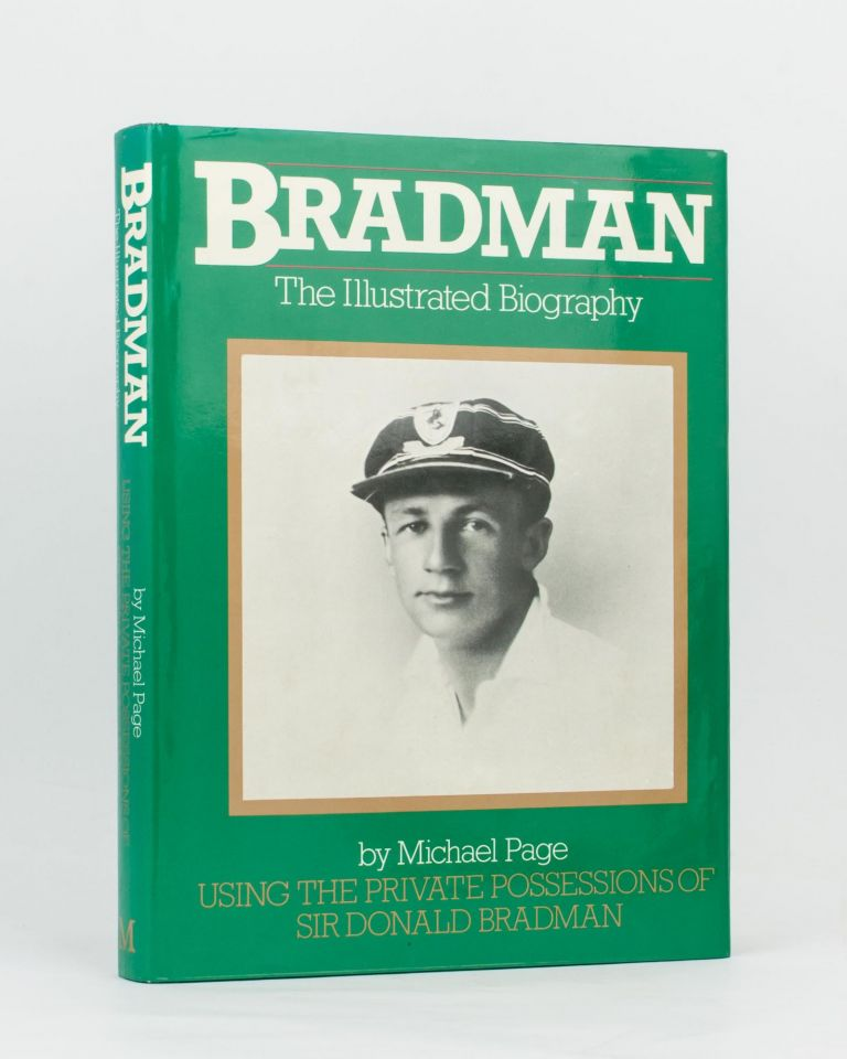 Bradman. The Illustrated Biography .. Using the Private Possessions of Sir Donald Bradman. Don BRADMAN, Michael PAGE.