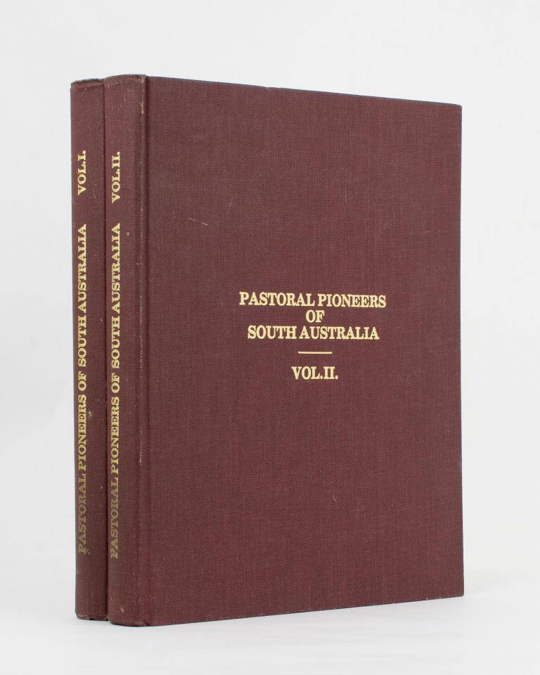 Pastoral Pioneers of South Australia. Vol. I [and] Vol. II. Reprinted from 'The Stock and Station Journal'. Rodney COCKBURN.