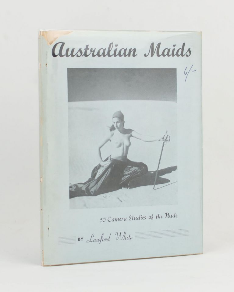 Australian Maids. [50 Camera Studies of the Nude (cover sub-title)]. Lawford WHITE.