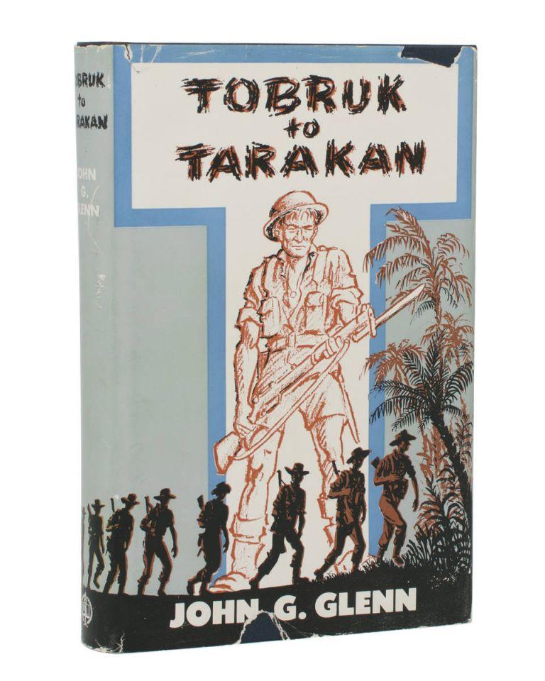 Tobruk to Tarakan. The Story of the 2/48th Battalion AIF. 2/48th Battalion, John Gray GLENN.