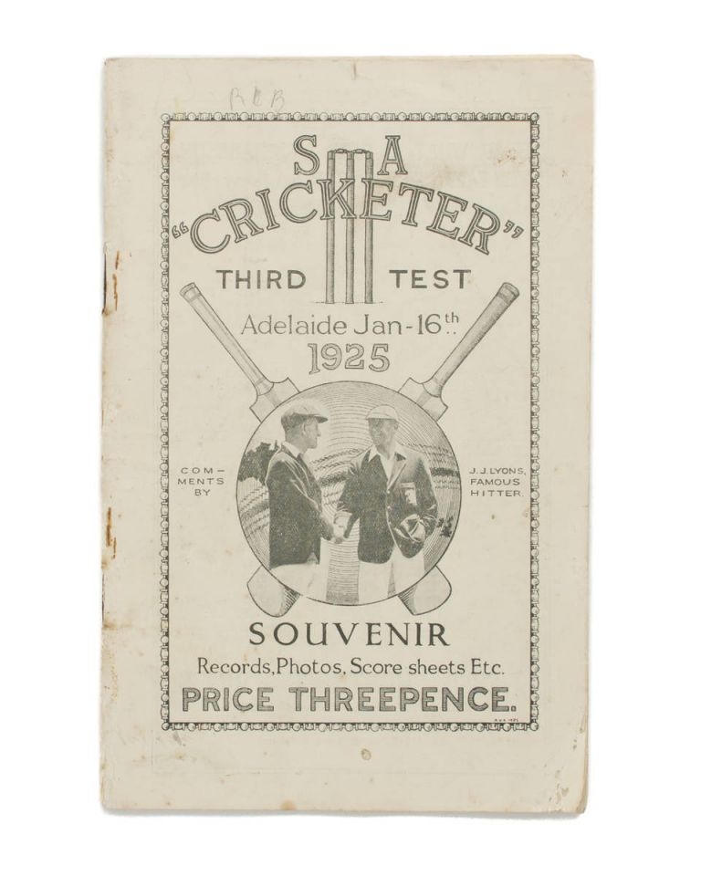 SA 'Cricketer'. Third Test. Adelaide Jan 16th 1925. Souvenir. Records, Photos, Score Sheets Etc. Price Threepence. Comments by ...J. Lyons, Famous Hitter [cover title]. Cricket.
