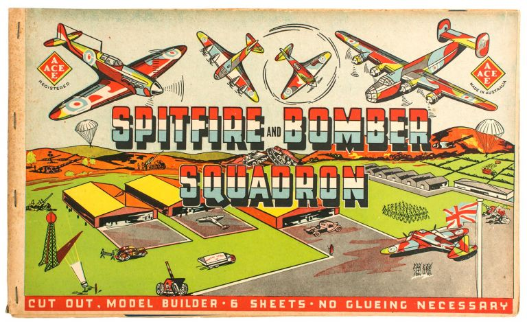 Spitfire and Bomber Squadron. Cut Out, Model Builder - 6 Sheets - No Glueing Necessary [cover title]. Juvenilia.