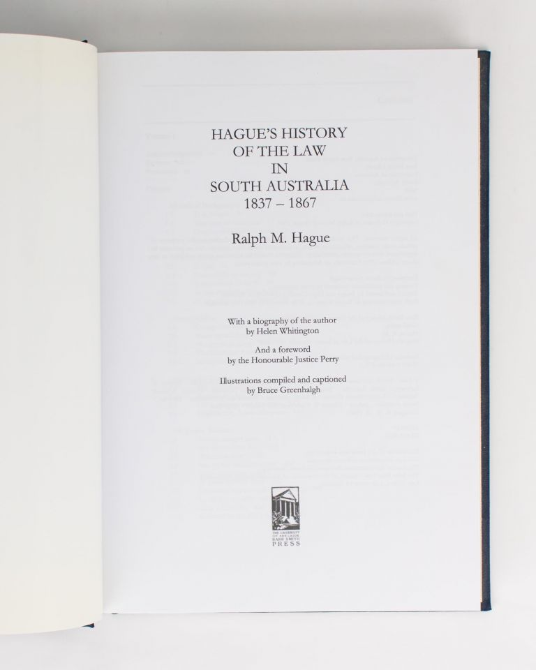 Hague's History of the Law in South Australia, 1837-1867. Ralph Meyrick HAGUE.