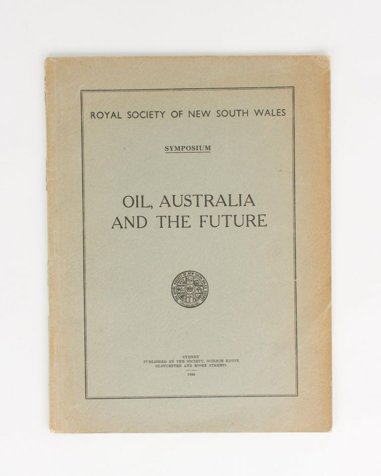 Oil, Australia and the Future. Oil.