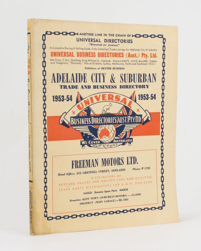 Universal Business Directory for Adelaide City and Suburbs, 1953-54. Twelfth Edition. Published Annually. Trade Directory.