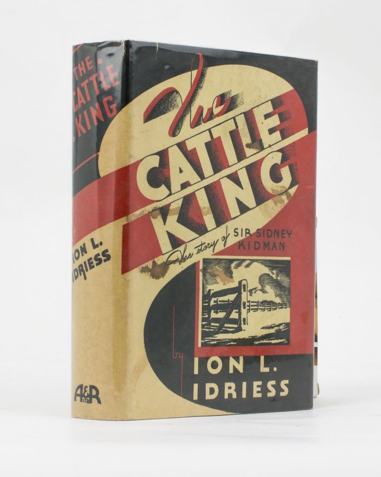 The Cattle King. Ion L. IDRIESS.