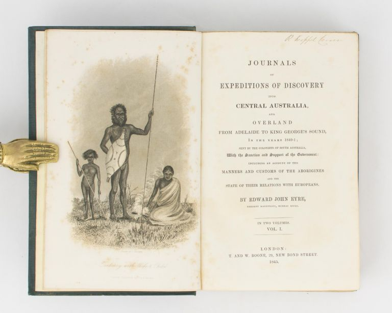 Journals of Expeditions of Discovery into Central Australia, and Overland from Adelaide to King George's Sound in the Years 1840-1; sent by the Colonists of South Australia, with the Sanction and Support of the Government: including an Account of the Manners and Customs of the Aborigines and the State of their Relations with Europeans. Edward John EYRE.