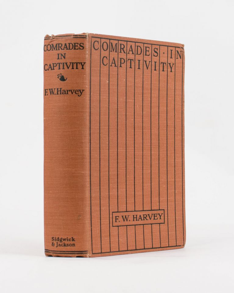 Comrades in Captivity. A Record of Life in Seven German Prison Camps. Frederick William HARVEY.