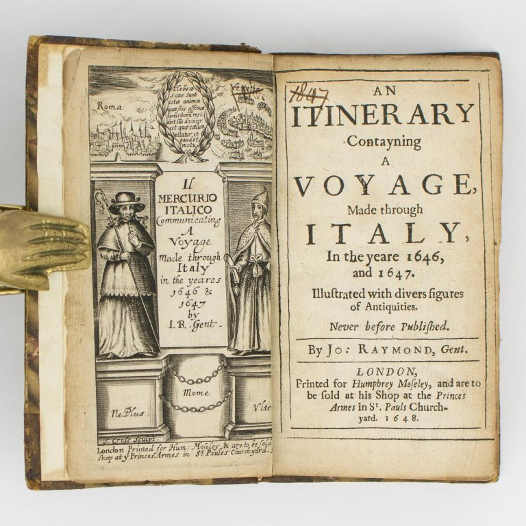 An Itinerary contayning a Voyage, made through Italy, in the yeare 1646, and 1647. Illustrated with Divers Figures of Antiquities. Never before published. John RAYMOND, Dr John BARGRAVE.