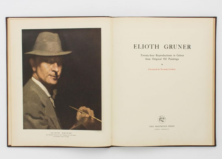 Elioth Gruner. Twenty-four Reproductions in Colour from Original Oil Paintings. Foreword by Norman Lindsay. Elioth GRUNER.
