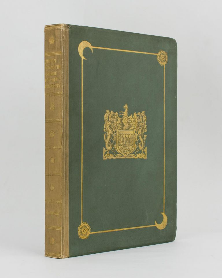 Queen Elizabeth and the Levant Company. A Diplomatic and Literary Episode of the Establishment of our Trade with Turkey. Reverend H. G. ROSEDALE.