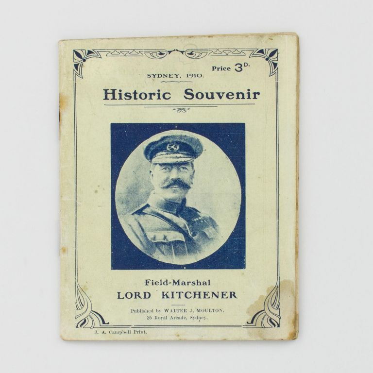 Sydney, 1910. Historic Souvenir. Field-Marshal Lord Kitchener [cover title]. Field-Marshal Lord KITCHENER.
