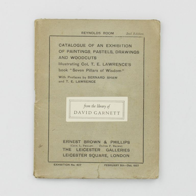 Catalogue of an Exhibition of Paintings, Pastels, Drawings and Woodcuts illustrating Col. T.E. Lawrence's Book 'Seven Pillars of Wisdom'. With Prefaces by Bernard Shaw and T.E. Lawrence. T. E. LAWRENCE, George Bernard SHAW.