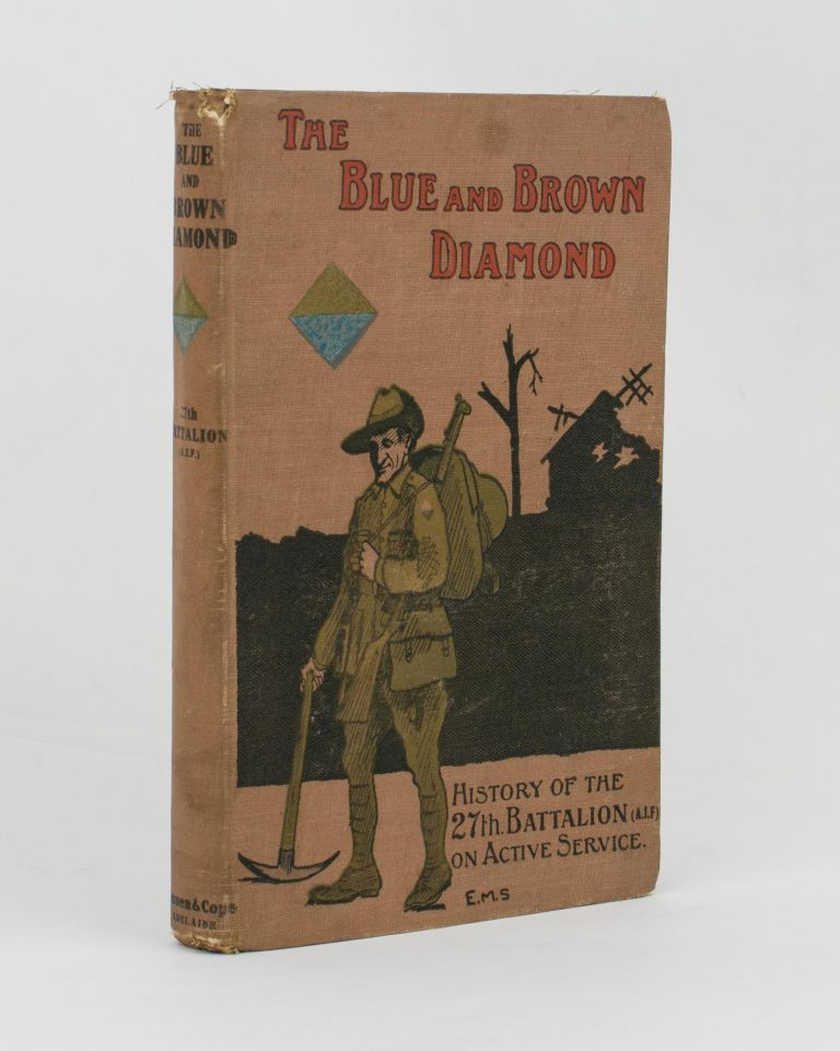 The Blue and Brown Diamond. A History of the 27th Battalion, Australian Imperial Force, 1915-1919. Lieutenant-Colonel Walter DOLLMAN, Sergeant Henry Matthew SKINNER.