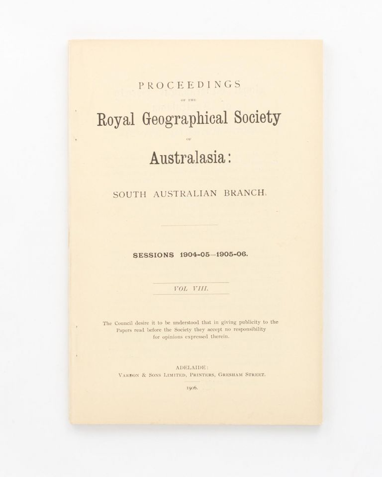 John Ainsworth Horrocks' Journal. [Contained in] Proceedings of the Royal Geographical Society of Australasia, South Australian Branch, Volume 8. John Ainsworth HORROCKS.