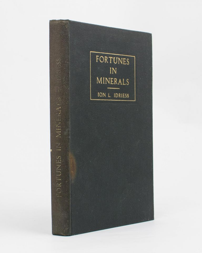 Fortunes in Minerals. Simple Tests and how to make them. Ion L. IDRIESS.