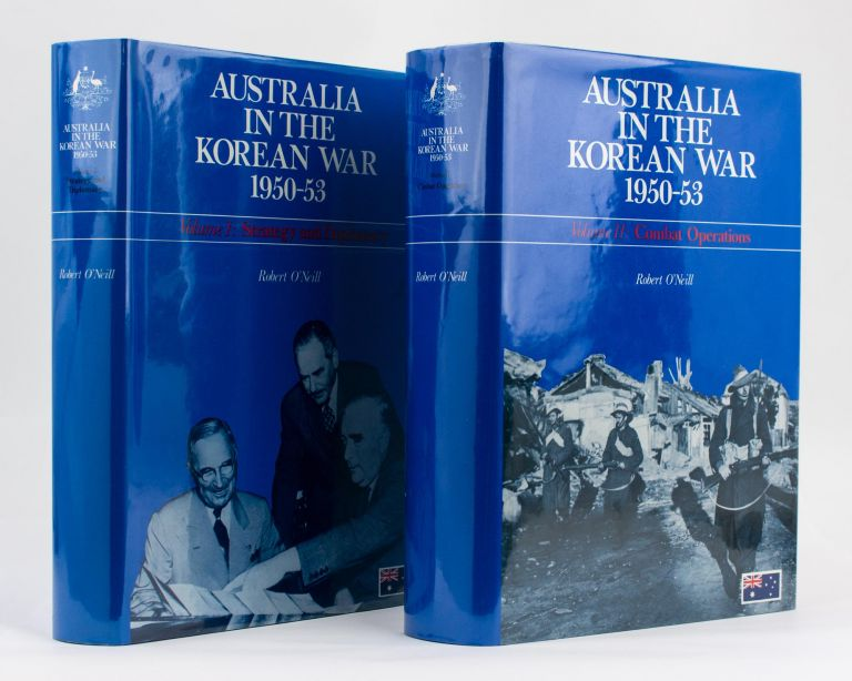 Australia in the Korean War, 1950-53. Volume 1: Strategy and Diplomacy. Volume 2: Combat Operations. Robert O'NEILL.