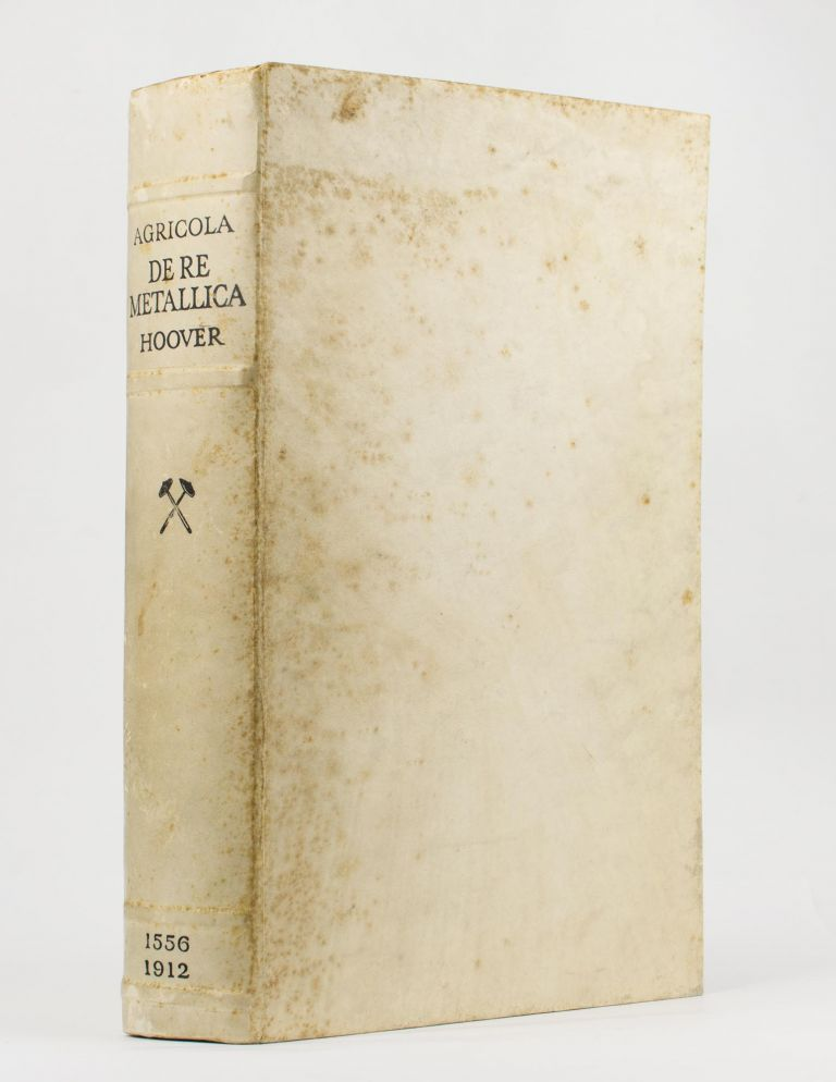 De Re Metallica. Translated from the First Latin Edition of 1556 with Biographical Introduction, Annotations and Appendices upon the Development of Mining Methods, Metallurgical Processes, Geology, Mineralogy & Mining Law from the Earliest Times to the 16th Century by Herbert Clark Hoover and Lou Henry Hoover. Georgius AGRICOLA.