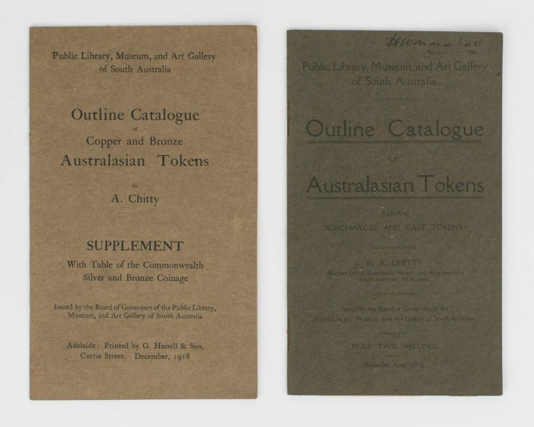 Outline Catalogue of Australasian Tokens, including Surcharged and Cast Tokens. [Together with] Outline Catalogue of Copper and Bronze Australasian Tokens. Supplement with Table of the Commonwealth Silver and Bronze Coinage. Alfred CHITTY.