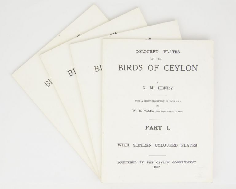 Coloured Plates of the Birds of Ceylon. With a Short Description of Each Bird by W.E. Wait. Part I [to] Part IV. George Morrison Reid HENRY.