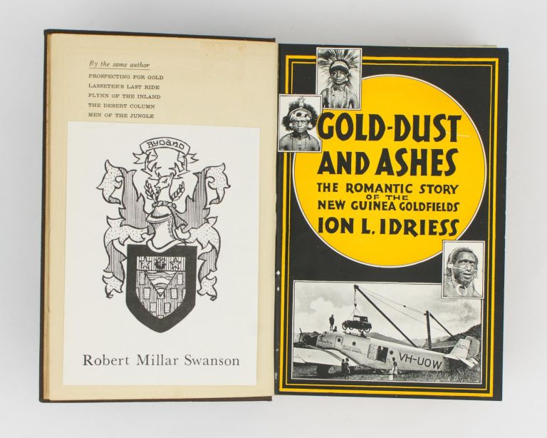 Gold-Dust and Ashes. The Romantic Story of the New Guinea Goldfields. Ion L. IDRIESS.