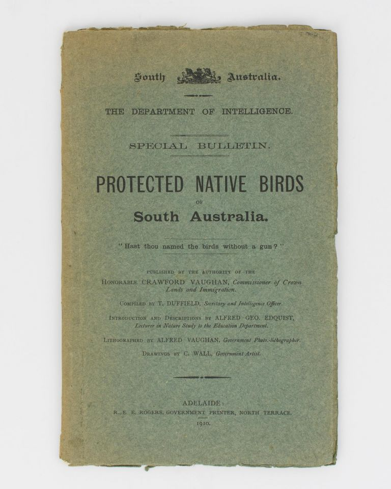 Protected Native Birds of South Australia. T. DUFFIELD, Alfred Geo. EDQUIST.