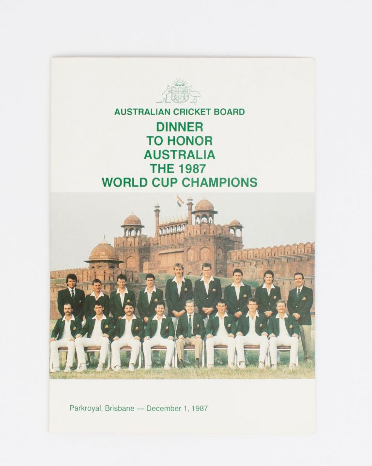 Australian Cricket Board. Dinner to honor Australia, the 1987 World Cup Champions. Parkroyal, Brisbane - December 1, 1987 [cover title]. Cricket, 1987 World Cup.
