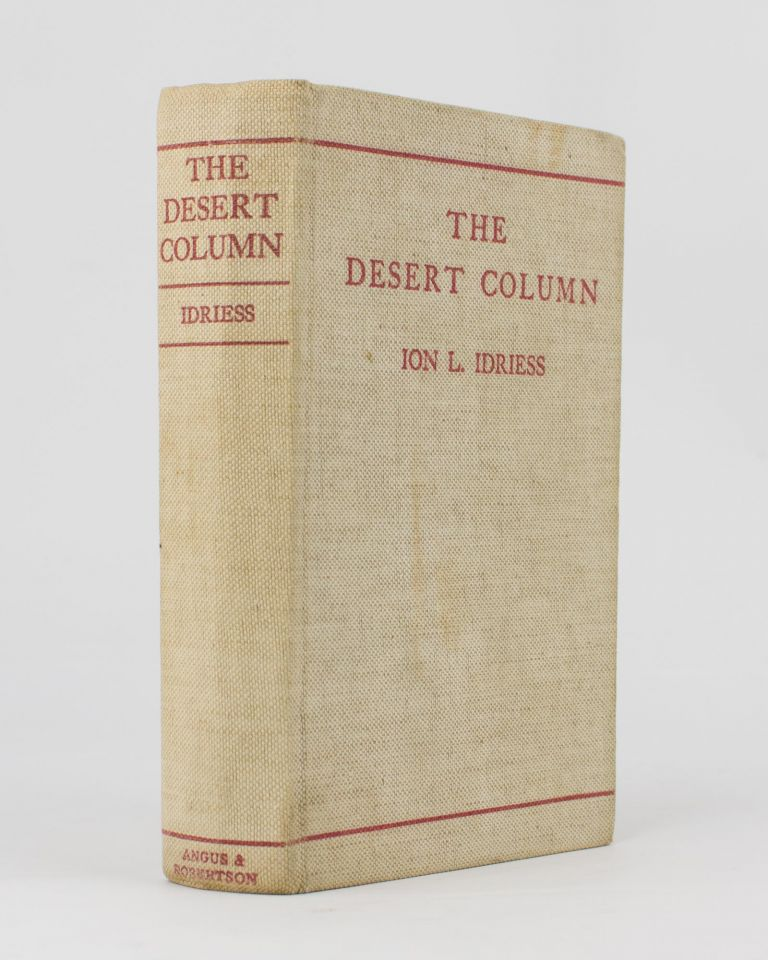 The Desert Column. Leaves from the Diary of an Australian Trooper in Gallipoli, Sinai, and Palestine. Ion IDRIESS.