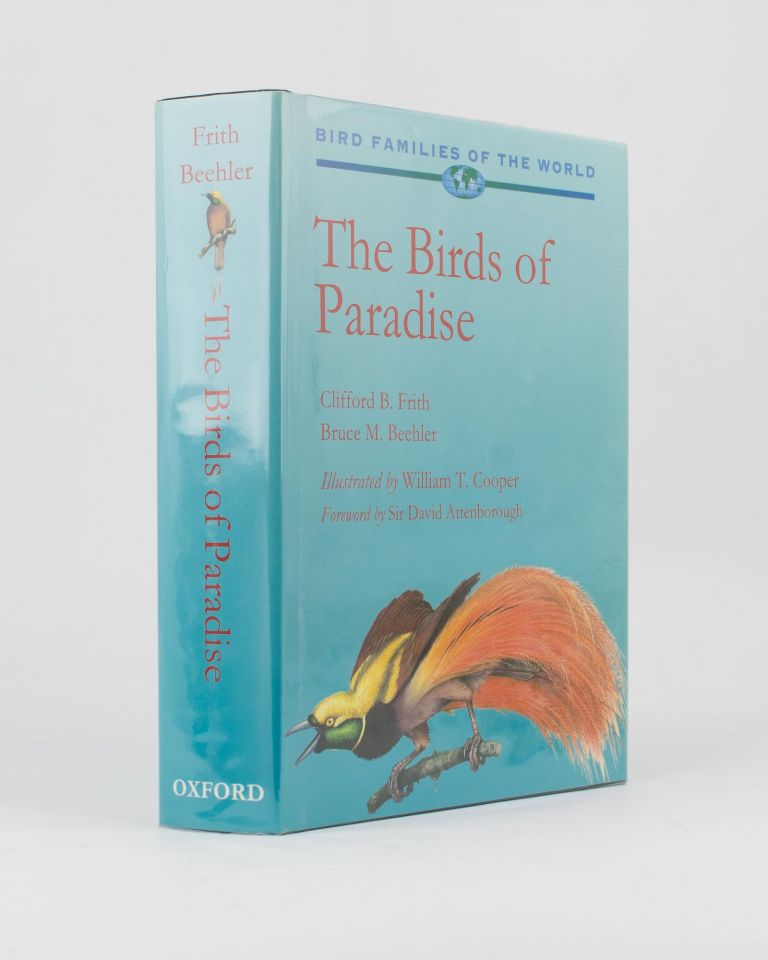 Bird Families of the World. The Birds of Paradise. Paradisaeidae. Clifford B. FRITH, Bruce M. BEEHLER.