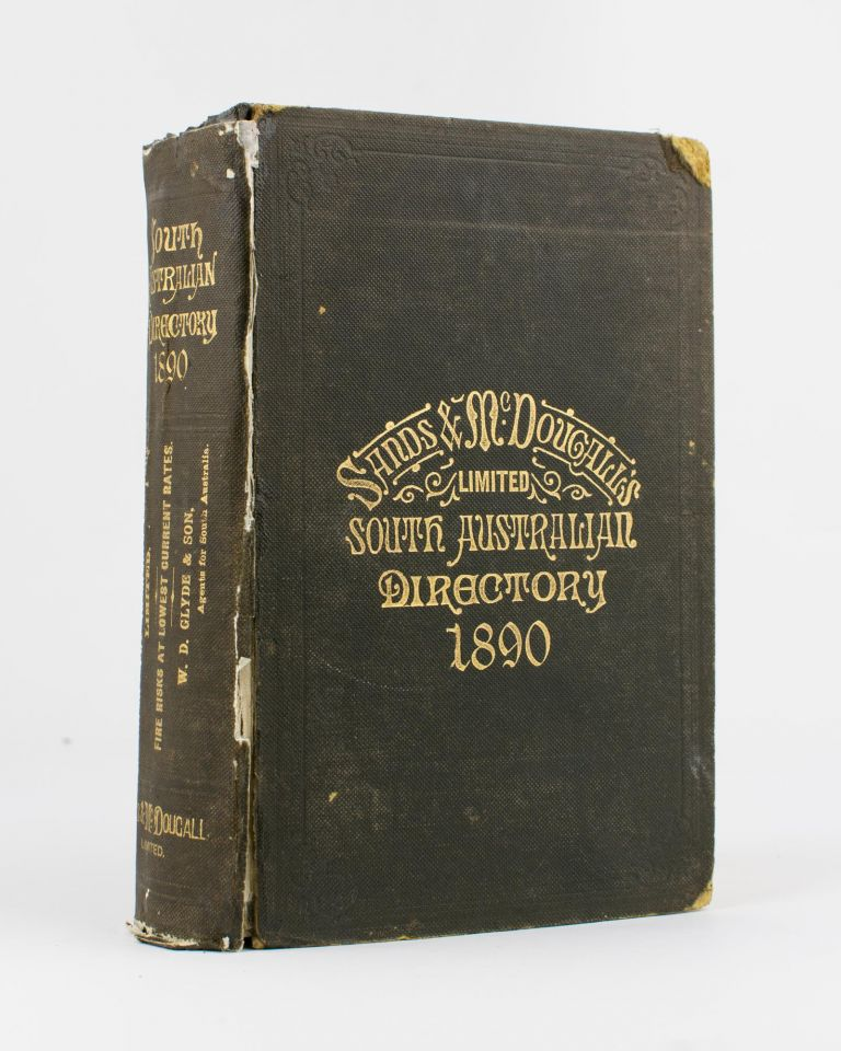 Sands & McDougall's (Limited) South Australian Directory for 1890, with which is incorporated Boothby's South Australian Directory