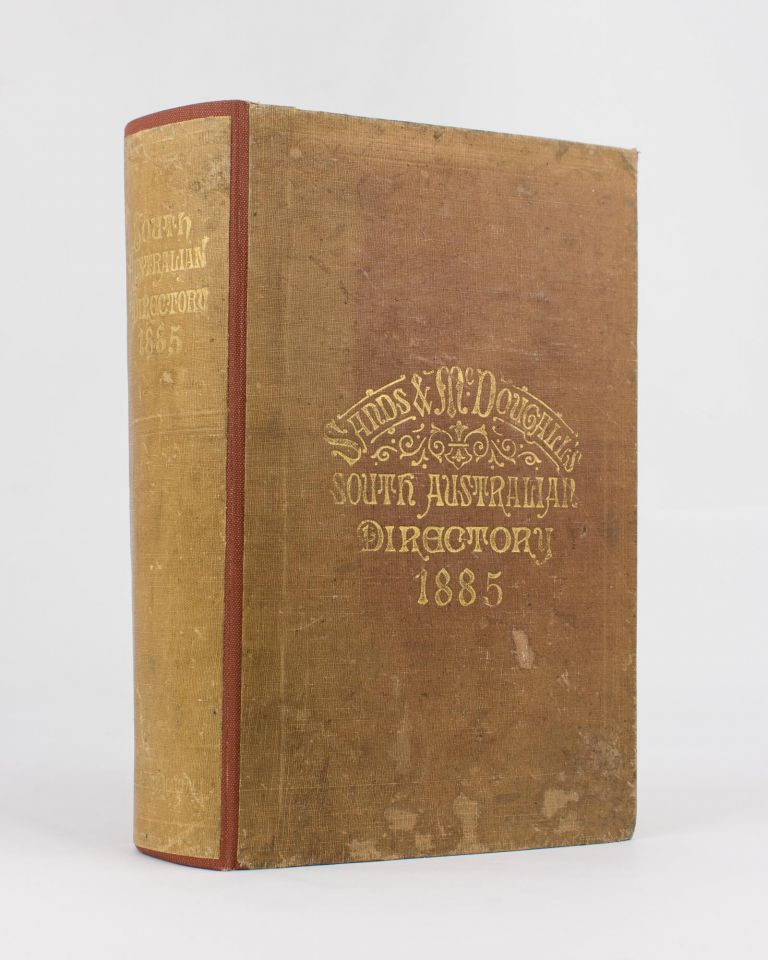Sands & McDougall's (Limited) South Australian Directory for 1885, with which is incorporated Boothby's South Australian Directory
