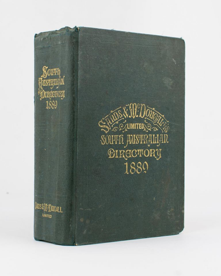 Sands & McDougall's (Limited) South Australian Directory for 1889, with which is incorporated Boothby's South Australian Directory