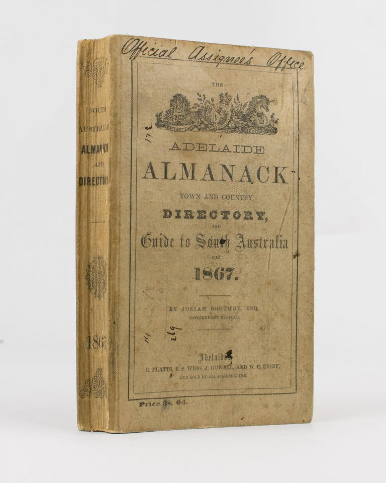 The Adelaide Almanack, Town and Country Directory, and Guide to South Australia for 1867. Josiah BOOTHBY.