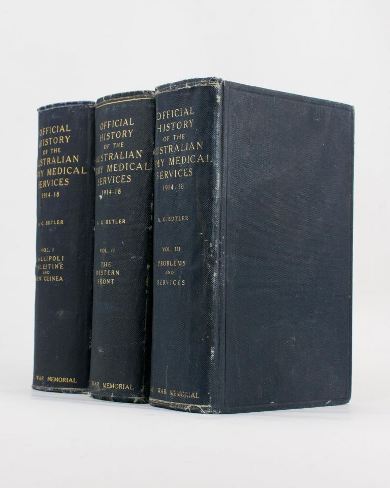The Official History of the Australian Army Medical Services in the War of 1914-1918. Volume 1 [to] Volume 3. Colonel Arthur Graham BUTLER.