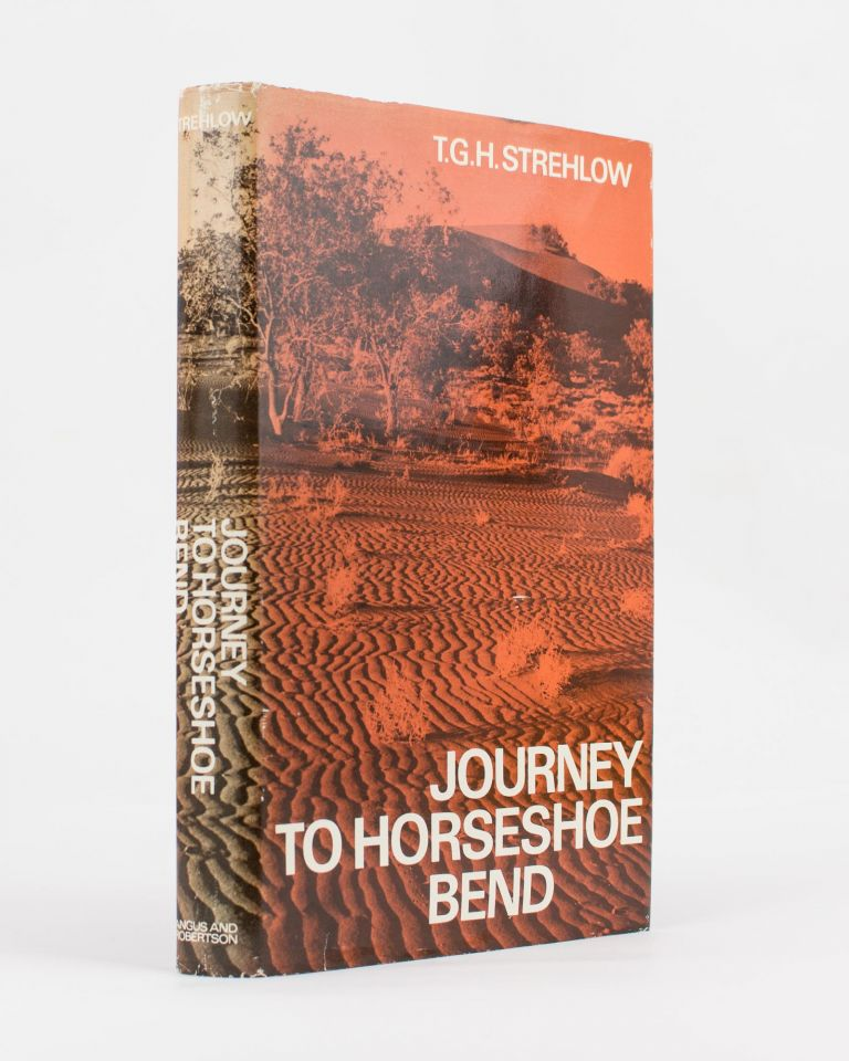 Journey to Horseshoe Bend. T. G. H. STREHLOW.